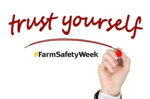 Trust Yourself During Farm Safety Week